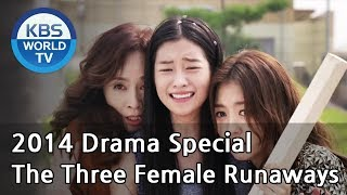 Video The Three Female Runaways | 세 여자 가출 소동 [2014 Drama  Special / ENG / 2014.10.17] MP3, 3GP, MP4, WEBM, AVI, FLV Juni 2019