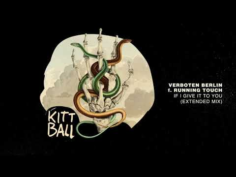 Verboten Berlin ft. Running Touch - If I Give It To You (Extended Mix)