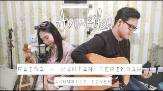 Video Raisa - Mantan Terindah (Aviwkila Cover) MP3, 3GP, MP4, WEBM, AVI, FLV Oktober 2018