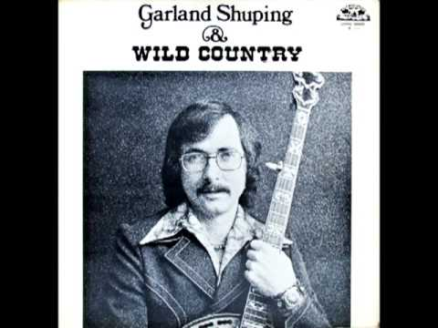 Garland Shuping And Wild Country [1975] - Garland Shuping And Wild Country