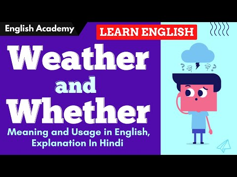 Weather, whether 2 Confusing words - Meanings and Usage in English - Explanation in Hindi