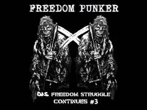 Freedom Punker Dis Freedom Struggle Continues Part 3