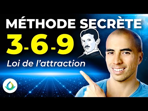 La Méthode 369 : Technique de Loi de l'Attraction (Manifester ce que l'on veut) ✨