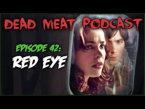 Red Eye (dead Meat Podcast #42)