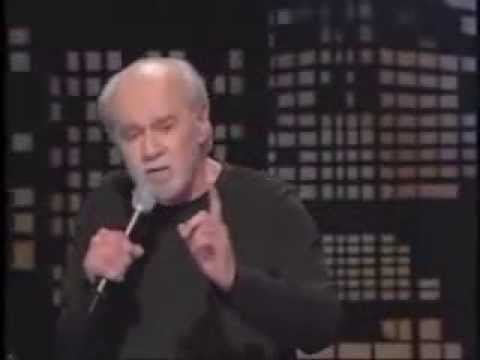 They've got you by the balls - George Carlin