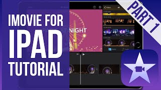 iMovie for iPad Tutorial 2019