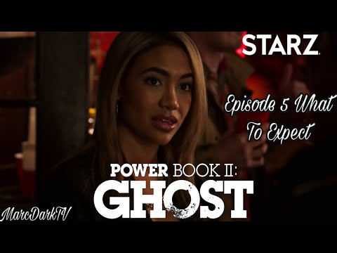 POWER BOOK II: GHOST EPISODE 5 WHAT TO EXPECT!!!