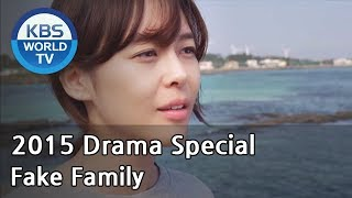 Video Fake Family | 짝퉁 패밀리 [2015 Drama  Special / ENG / 2015.10.24] MP3, 3GP, MP4, WEBM, AVI, FLV Januari 2019