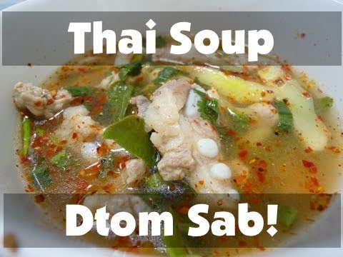 Thai Food Cooking Tutorial: Dtom Sab!