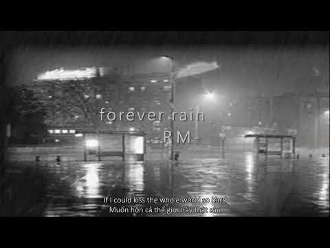 [vietsub] forever rain - RM - Thời lượng: 4 phút, 29 giây.