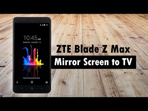 ZTE Blade Z Max How to Mirror to a TV