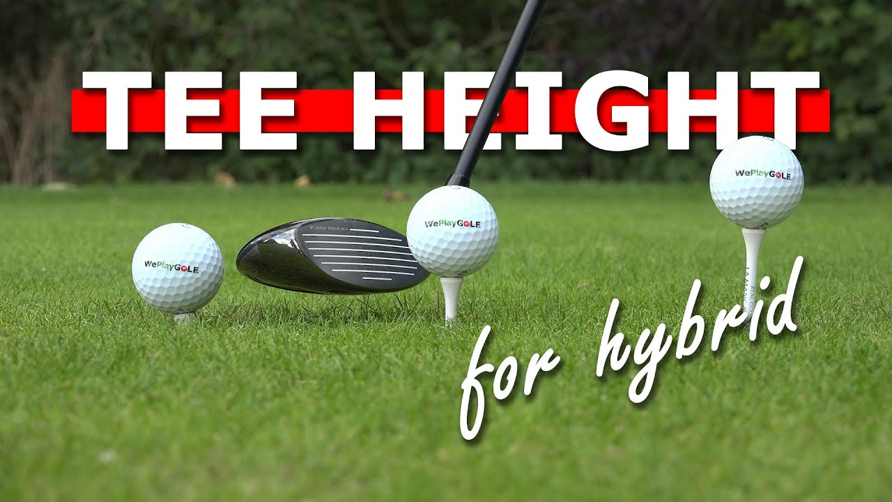 Perfect tee heigh for your hybrid - hit your hybrid further from the tee