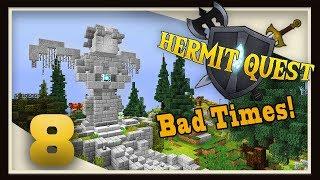 HermitQuest Ep8 -  Bad Times!