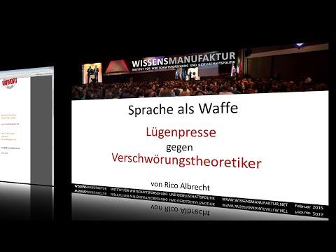 Sprache als Waffe - Lügenpresse gegen Verschwörungstheoretiker - Rico Albrecht, Wissensmanufaktur