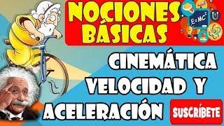 FÍSICA 1 UNIFIM CINEMÁTICA  DEFINICIONES BÁSICAS