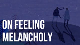 On Feeling Melancholy full download video download mp3 download music download