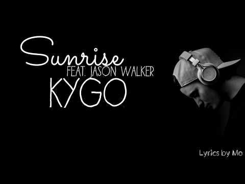 Lyrics 《Kygo - Sunrise feat. Jason Walker》