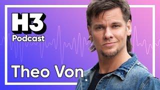 Theo Von - H3 Podcast #109
