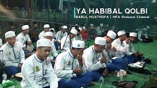 BABUL MUSTHOFA YA HABIBAL QOLBI TERBARU Live Kayugeritan Karanganyar   MFA Sholawat Channel
