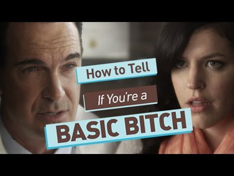bitches - If You Have These Symptoms, You Might Be a Basic Bitch. See more http://www.collegehumor.com LIKE us on: http://www.facebook.com/collegehumor FOLLOW us on: h...
