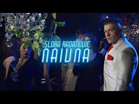 Naivna - Sloba Radanović - nova pesma, tekst pesme i tv spot