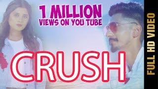 CRUSH (Full Video)   NISHANT feat KANIKA MANN   New Punjabi Songs 2017