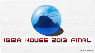 ibiza house 2013 final (parte 4)