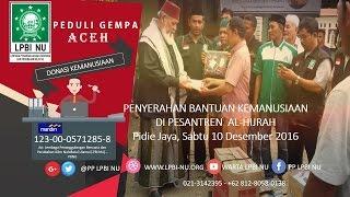 LPBI NU Menyerahkan Bantuan Kemanusiaan di Pesantren Al Hijrah, Pidie Jaya