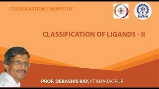 Mod-01 Lec-04 Classification of Ligands - II