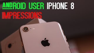 Android User's iPhone 8 REVIEW