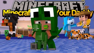 Minecraft - WHO'S YOUR DADDY! TOY STORY!