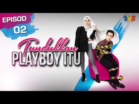 Tundukkan Playboy Itu | Episod 2