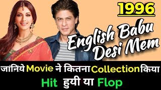 Shahrukh Khan ENGLISH BABU DESI MEM 1996 Bollywood Movie LifeTime WorldWide Box Office Collection