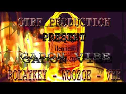 Gadon -Vibe Rolaykey -Woozoe Vee (OTBF)