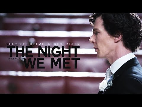 Sherlock & Irene || The Night We Met