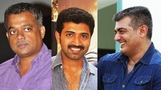 GVM calls Ajith as Super Star & their Film's Updates