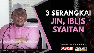 "Video 3 Serangkai "" Jin, Iblis, Syaitan "" | Ustaz Auni Mohamad MP3, 3GP, MP4, WEBM, AVI, FLV Oktober 2018"