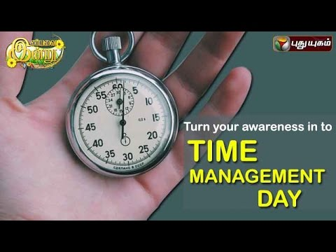 Turn your awareness in to Time Management Day In Iniyavai Indru - 04/09/2016 I Puthuyugam TV