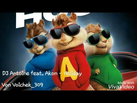 Video DJ Antoine feat. Akon – Holiday - Chipmunks Version download in MP3, 3GP, MP4, WEBM, AVI, FLV January 2017