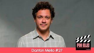 Danton Mello revela qual o filme fez ele amar o cinema