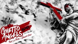 NoCap - Ghetto Angels (ft. Lil Durk & Jagged Edge) [Remix]