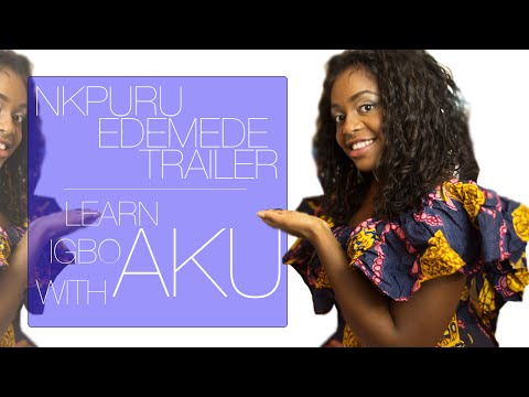 Learn Igbo With Aku | Nkpuru Edemede  trailer (1 May 2016)