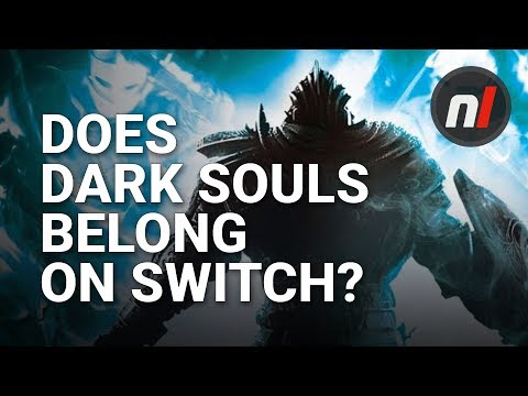 Does Dark Souls Really Belong on Nintendo Switch?