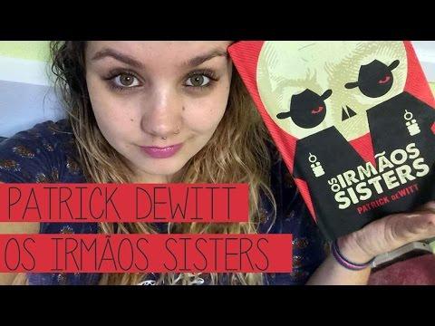 Resenha #8 Os Irmãos Sister, de Patrick Dewitt |Redenção, fraternidade e mercúrio!