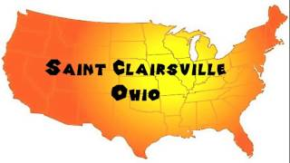 St. Clairsville (OH) United States  city photos : How to Say or Pronounce USA Cities — Saint Clairsville, Ohio
