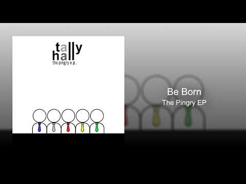Tally Hall - Be Born (The Pingry EP)