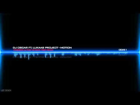 Dj Oscar ft. Lukaas Project - Motion(Federico & Foxy vs Simo Prati) TEASER