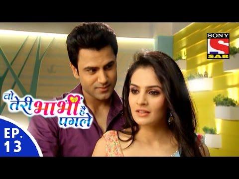 Woh Teri Bhabhi Hai Pagle - वो तेरी भाभी है पगले - Episode 13 - 3rd February, 2016