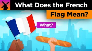 Video What Does the French Flag Mean? MP3, 3GP, MP4, WEBM, AVI, FLV Agustus 2018