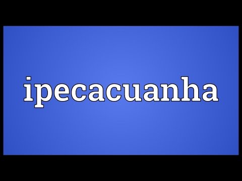 Ipecacuanha Meaning